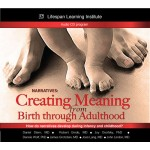 Creating Meaning from Birth Through Adulthood