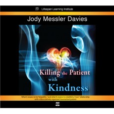Killing the Patient with Kindness   - Video