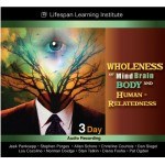 Wholeness of Mind, Brain, Body and Human-Relatedness